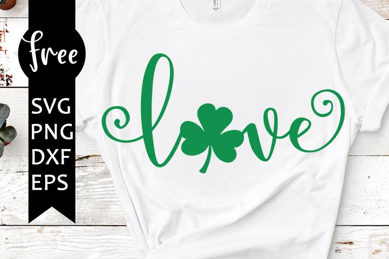 Shamrock Love Svg Free St Patricks Day Svg Shamrock Svg Instant Download Clover Svg Irish Svg Love Svg Shirt Design Png Eps Dxf 0294 Freesvgplanet