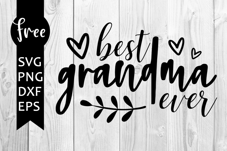 Best Nana Ever SVG Cutting Files  Mother Svg Cut Files  Mum SVG Files Sayings  SVG for Cricut Silhouette
