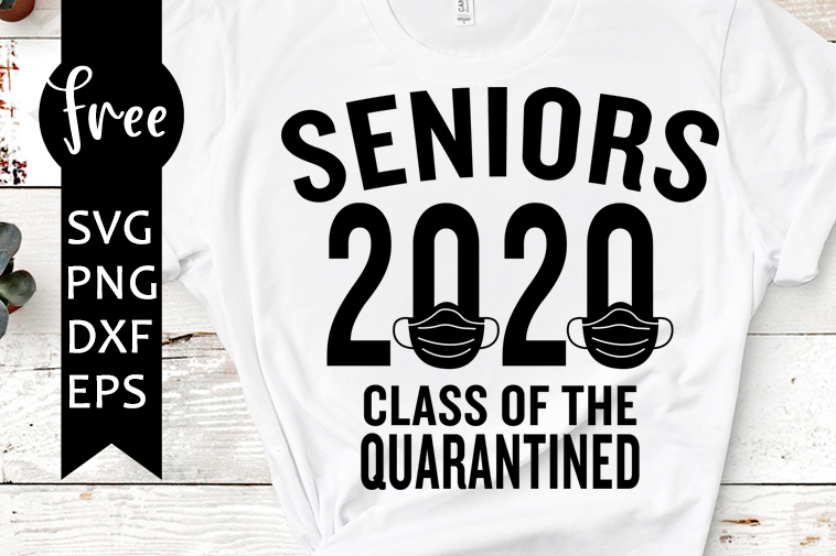 Senior 2020 Svg Free Class Of 2020 Quarantine Svg Svg Quarantined Svg Instant Download Shirt Design Png Graduation Svg Dxf 0600 Freesvgplanet