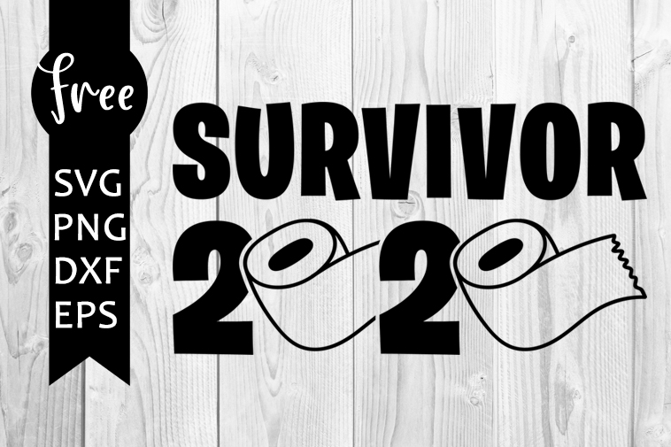 Survivor 2020 Svg Free Quarantined Svg Toilet Paper Svg Instant Download Funny Svg Shirt Design Quarantine Svg Free Vector Files 0502 Freesvgplanet