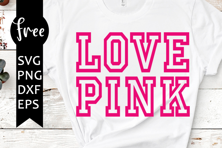 Love Pink Svg Free Pink Svg Love Svg Instant Download Silhouette Cameo Shirt Design Love Pink Cut File Free Vector Files Dxf 0897 Freesvgplanet